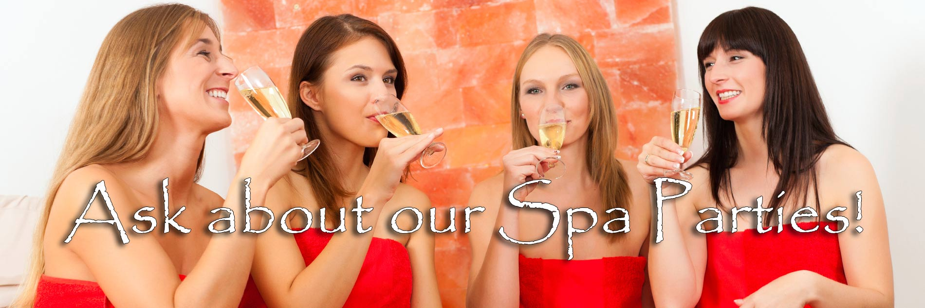 Ask about our Chic Spa Parties!
